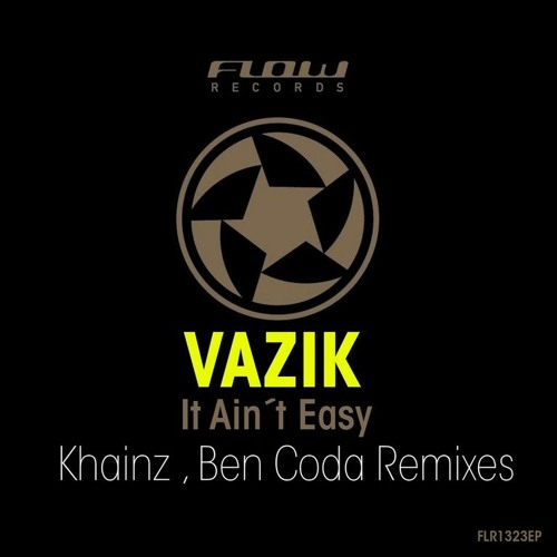 Vazik - It Ain´t Easy [Flow Records]