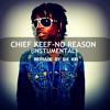 Chief Keef-No Reason Instrumental Remake(Prod. By Da Kid)