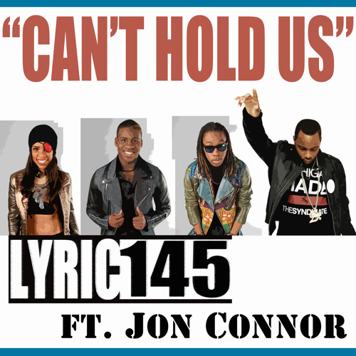 05. CAN'T HOLD US - LYRIC145 ft. JON CONNOR