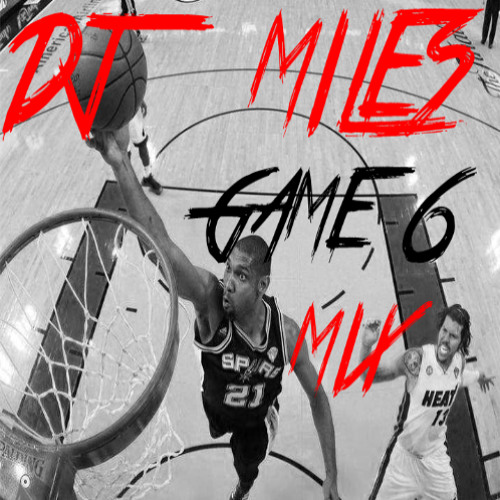 DJ Miles - Game 6 Mix