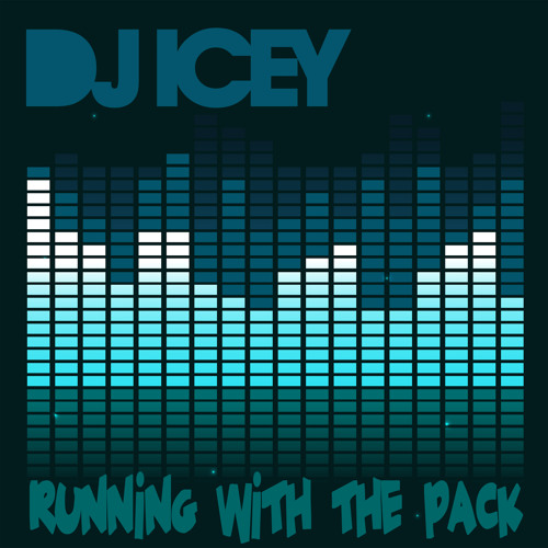 Running With The Pack - DJ Icey