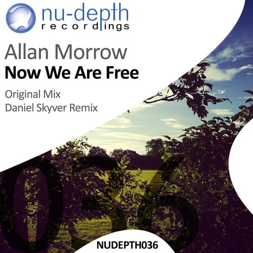 Allan Morrow - Now We Are Free (Daniel Skyver Remix) - Nu Depth Recordings - OUT NOW!