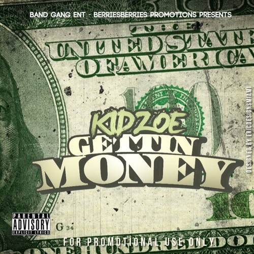 KID ZOE-GETTIN MONEY
