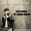 Adam Jensen - Wake Me Up By Avicii (LIVE COVER)