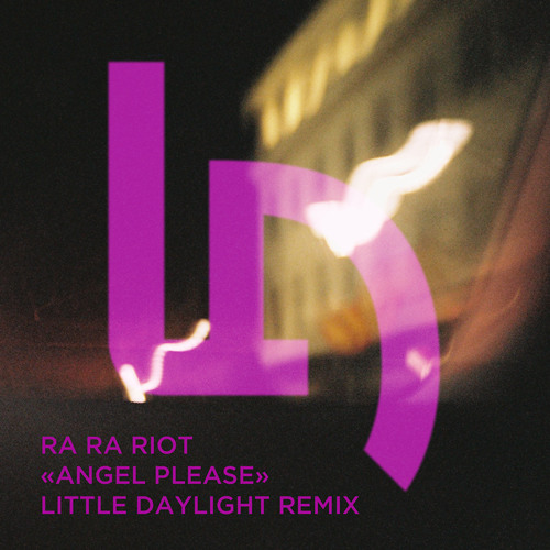 Angel, Please (Little Daylight Remix)