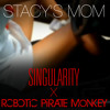 Fountains of Wayne - Stacy's Mom (Singularity x Robotic Pirate Monkey Remix)