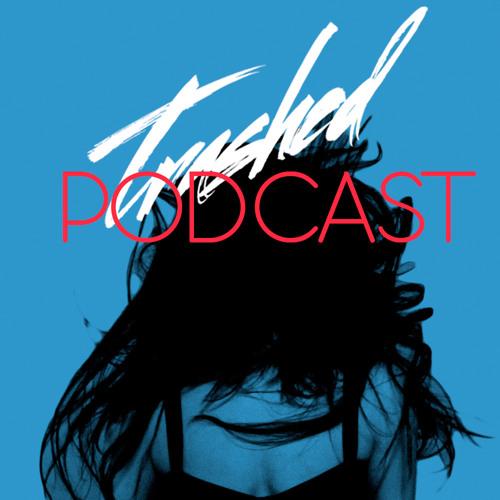 Trashed Podcast