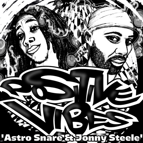 The Scribes Present: Astro Snare & Jonny Steele - 'POSITIVE VIBES' ft. Ill Literate