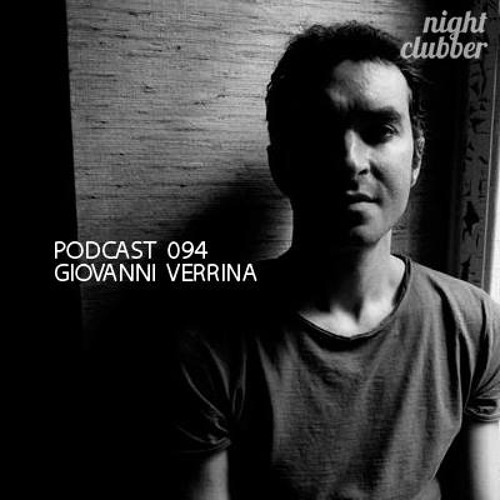 Giovanni Verrina, Nightclubber Podcast 94