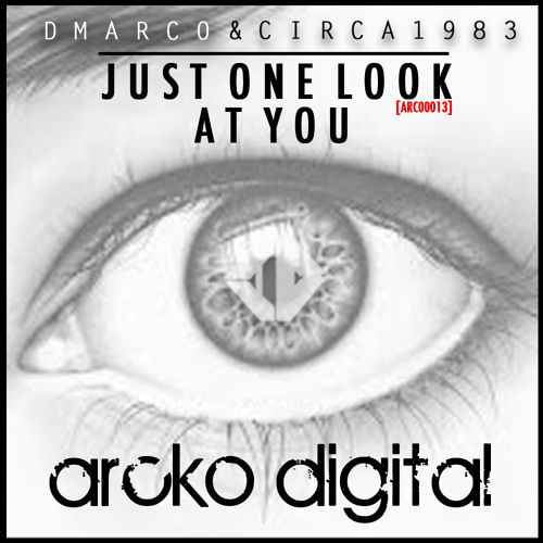 Dmarco & Circa 1983 - Just one look at you / Out July 8th / Arcko Digital