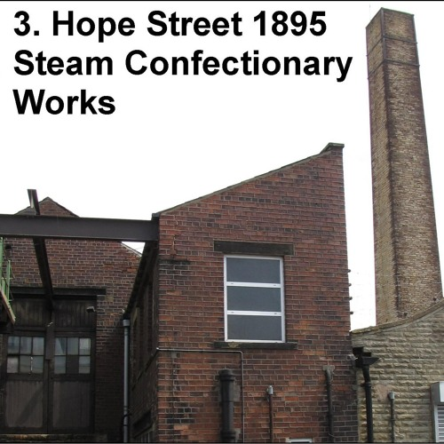 3. Hope Street 1895 Steam Confectionary Works