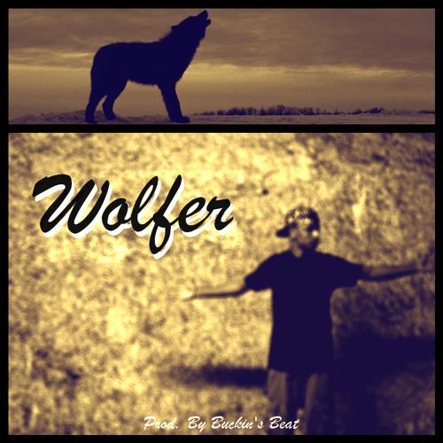 '' WOLFER '' (Prod. by Buckin's Beat)