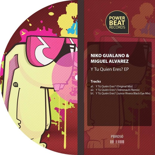 Niko Gualano, Miguel Alvarez - Y tu quien eres (Original Mix) [Power Beat Records]