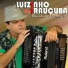 Download Forro na Casa Branca- Luizinho de Irauçuba Mp3