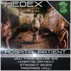 Hedex-Hospital Patient // Out Now