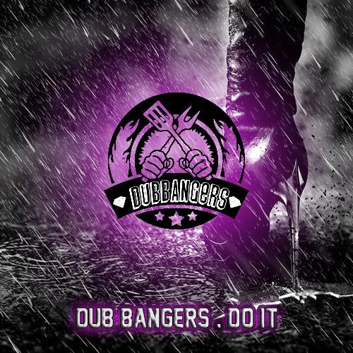 Dub Bangers - Do it