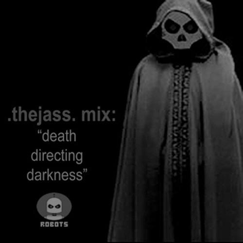 """death directing darkness"""