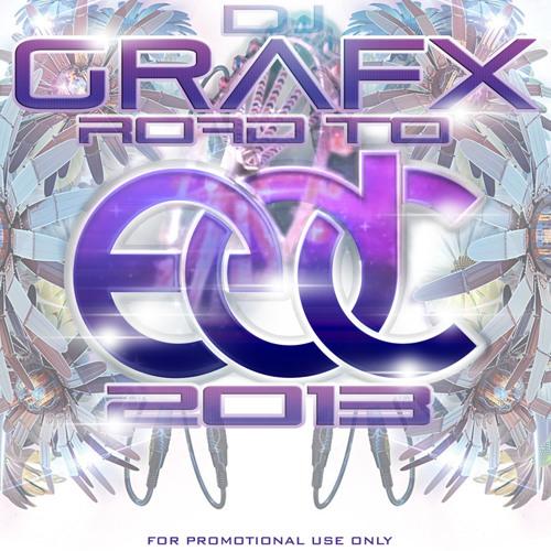 DJ Grafx - The Road To EDC 2013