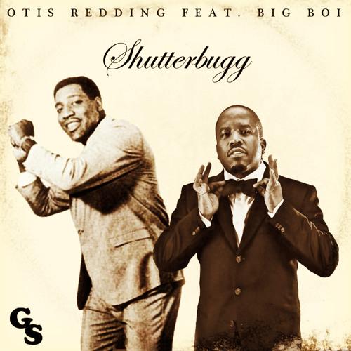 Gummy Soul - Otis Redding x Big Boi - Shutterbugg (Gummy Soul Remix)