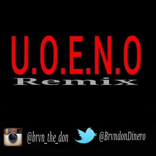 B Dinero - UOENO (Remix)
