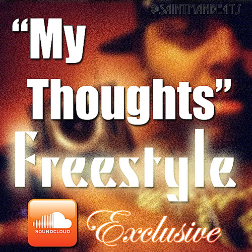 "@SaintManBeats | ""My Thoughts"" Freestyle 