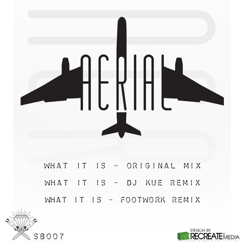 Aerial-What It Is (FootwoRk's Trap Mix) OUT ON SWITCHBLADE RECORDINGS