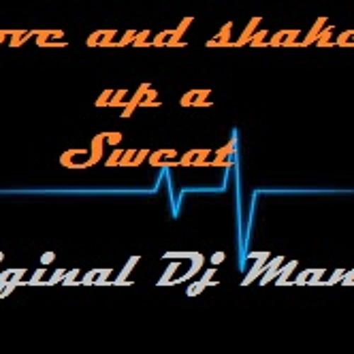Move and shake up a sweat - original Dj Maniak 2014