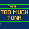 Too Much Tuna: Vol. 1 [LIVE MIX]