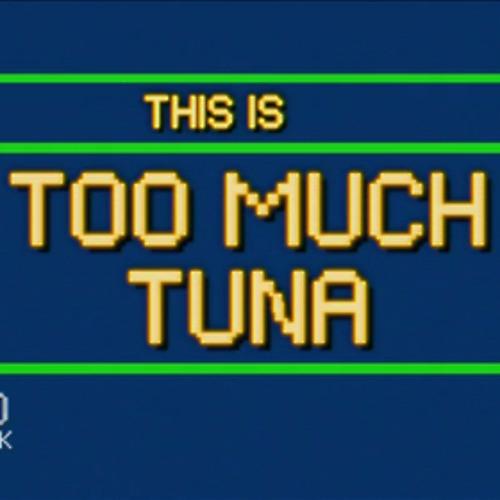 Too Much Tuna: Vol. 1 [LIVE MIX]