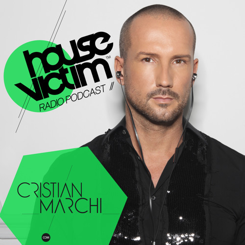 CRISTIAN MARCHI presents: HOUSE VICTIM #006 [Podcast - Radio Show]  June 2013 Mix