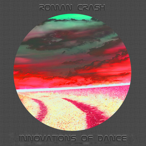 Roman Crash – Innovations of Dance # 26 (Deep/Tech House)