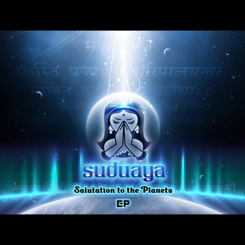 Suduaya ''Salutation to the Planets'' By The Rain remix