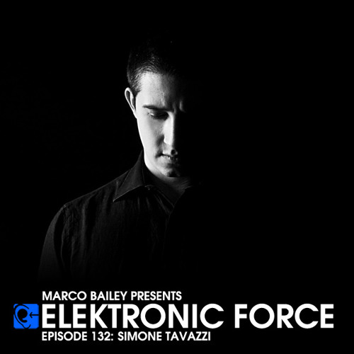 Elektronic Force Podcast 132 with Simone Tavazzi