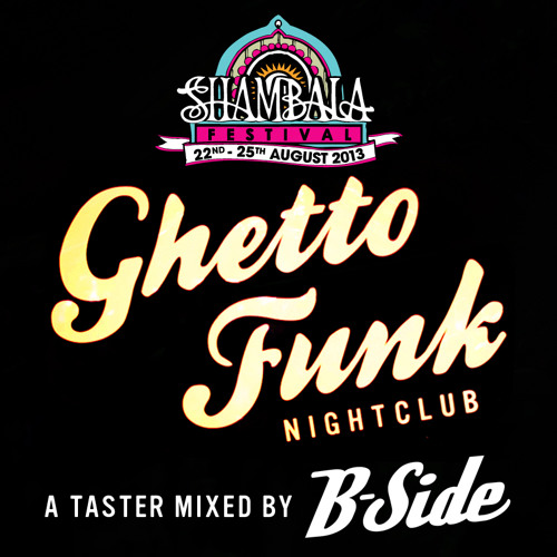 Ghetto Funk Nightclub Shambala (UK) 2013 promo mix