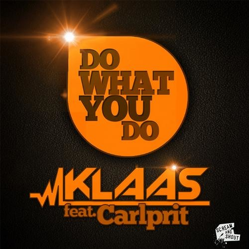 Klaas feat. Carl Prit - Do What You Do (Radio-Edit)