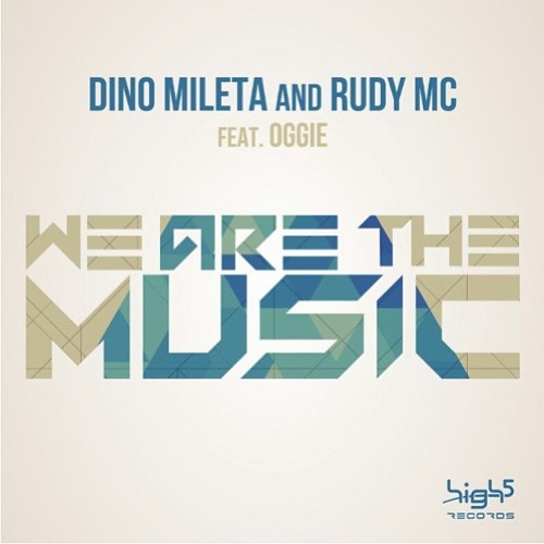 Dino Mileta & Rudy MC feat. Oggie - We Are The Music (Radio Edit) OUT ON 21.6.2013