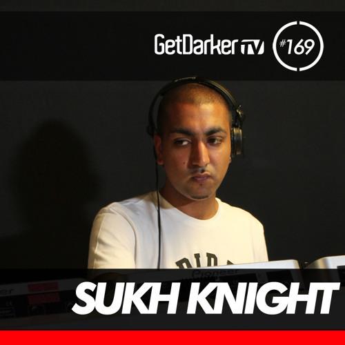 Sukh Knight - GetDarkerTV 169