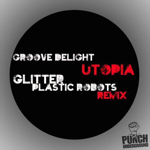 Groove Delight - Utopia - Glitter Remix Out Now On Beatport