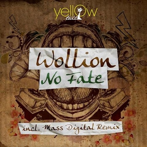 Wollion - No Fate [Yellow Tail Records]