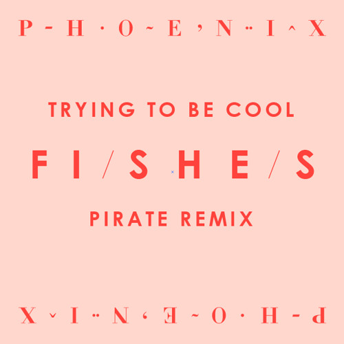 Trying to be cool - FI/SHE/S Remix