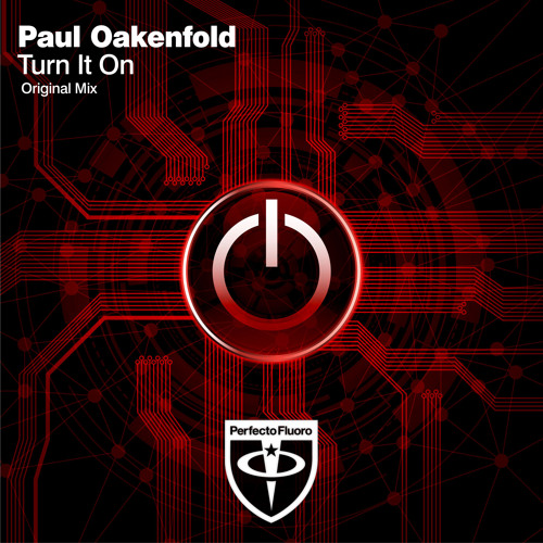 Paul Oakenfold - Turn It On (Original Mix)