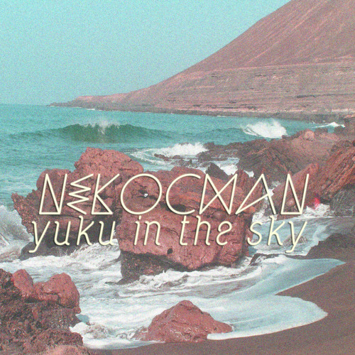 Yuku my friend  - Yuku In  The Sky Ep - FREE
