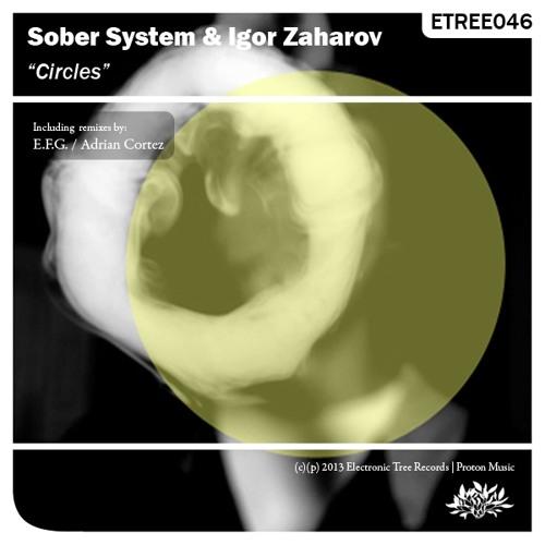 Igor Zaharov & Sober System - Circles (E.F.G. Remix)