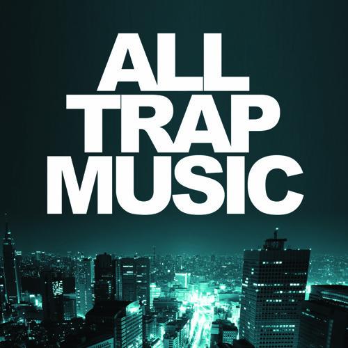 All Trap Music (Album Megamix)