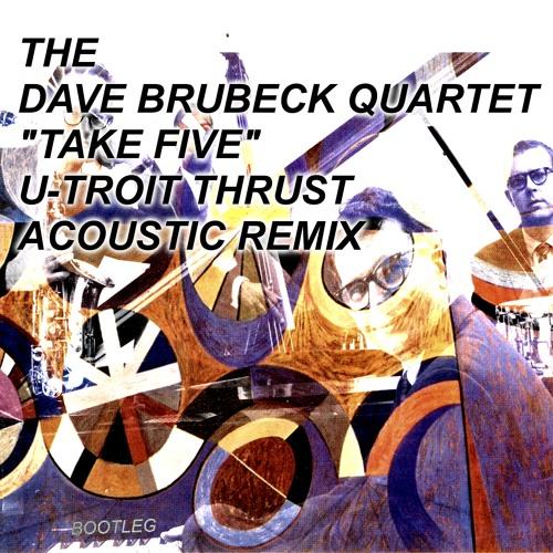 The Dave Brubeck Quartet - Take Five (Utroit Thrusts Acoustic Bootleg Remix) Free Download