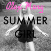 Alex Mary - Summer Girl by Leighton Meester (cover)