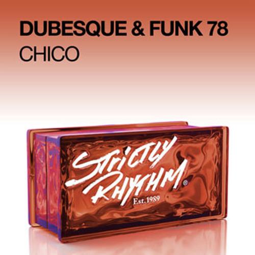 Dubesque & Funk 78 - Chico (Telonius Remix)