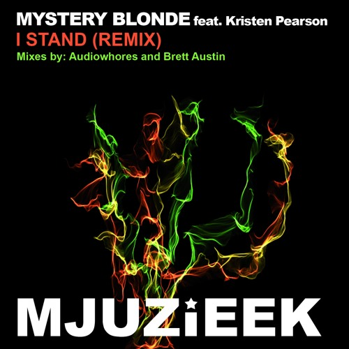 OUT NOW! Mystery Blonde feat. Kristen Pearson - I Stand (Audiowhores Remix)