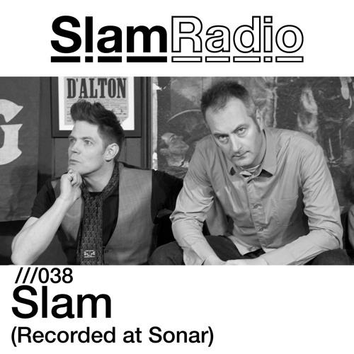 Slam Radio - 038 - Slam (At Sonar, Barcelona, June2013)