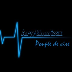 Arythmixx - Poupée De Cire (Hardcore Remix)